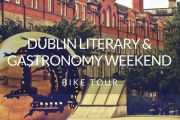 Dublin Literary and Gastronomy Weekend