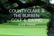 County Clare and the Burren: Golf and Biking