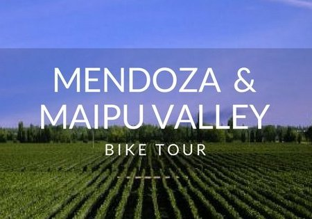 Mendoza and Maipu Valley Bike Tour